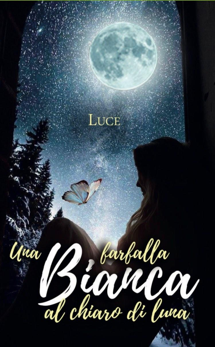 Una farfalla bianca al chiaro di luna, Luce – COVER REVEAL