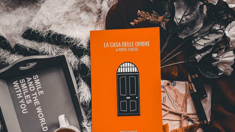 La casa delle ombre, Anita Gazzarossa – Recensione
